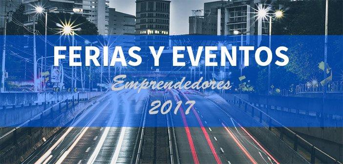ferias y eventos para emprendedores en 2017