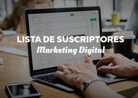 Lista de Suscriptores, la Mejor Estrategia de Marketing Digital