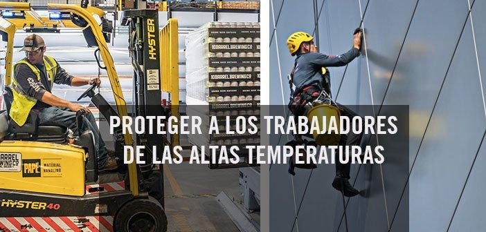 proteger trabajadores altas temperaturas