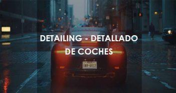 Qué es el datailing detallado de coches