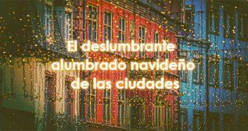 deslumbrante alumbrado navideño de las ciudades