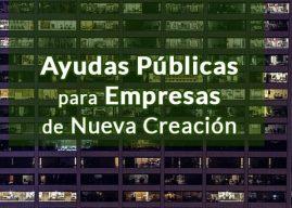 Ayudas Públicas para Empresas de Nueva Creación